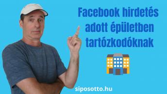 Facebook hirdetés adott épületben vagy rendezvényen tartózkodóknak - Sipos Ottó