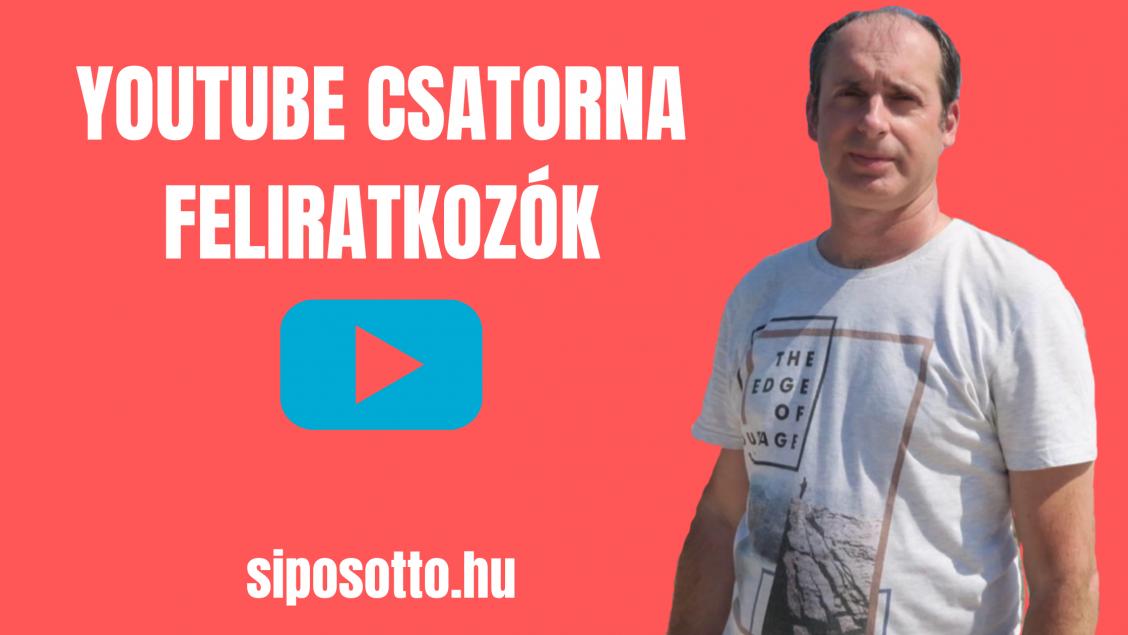 youtube csatorna feliratkozók - Sipos Ottó