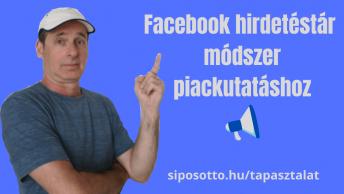 Facebook hirdetéstár módszer piackutatáshoz Sipos Ottóval