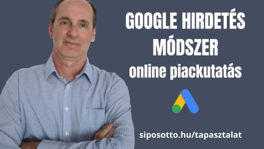 online piackutatás Sipos Ottóval Google hirdetés módszer
